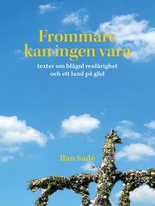 Frommare kan ingen vara (e-bok) av  Ilan Sadé,