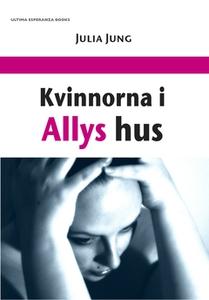 Kvinnorna i Allys hus (e-bok) av Julia Jung