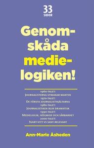 Genomskåda medielogiken! (e-bok) av  Åsheden An