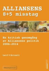Alliansens 8+5 misstag (e-bok) av Leif V Erixel