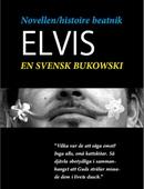 Novellen - histoire beatnik - Elvis - en svensk Charles Bukowski