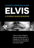 A Beatnik Novella - histoire beatnik - Elvis - A Swedish Charles Bukowski