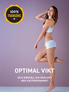 OPTIMAL VIKT & VIKTMINSKNING (e-bok) av William