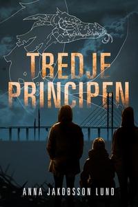 Tredje principen (e-bok) av Anna Jakobsson Lund