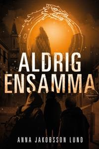 Aldrig ensamma (e-bok) av Anna Jakobsson Lund