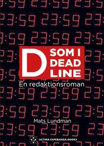 D som i Deadline (e-bok) av Mats Lundman