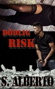 Dödlig risk (e-bok) av S. Alberto