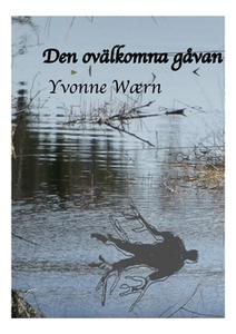 Den ovälkomna gåvan (e-bok) av Yvonne Wærn