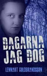 Dagarna jag dog (e-bok) av Lennart Guldbrandsso