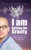 I am Defying the Gravity : A personal story about living with autism, asperger and ADHD (Alpha Version)