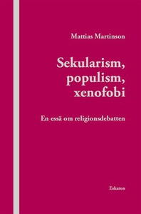 Sekularism, populism, xenofobi (e-bok) av Matti