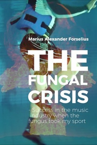 The Fungal Crisis : Success in the music indust