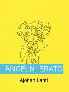 Ängeln; Erato (e-bok) av Ajohan Lahti