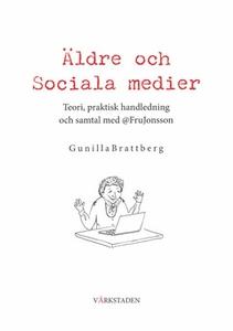Äldre och Sociala medier (e-bok) av Gunilla Bra