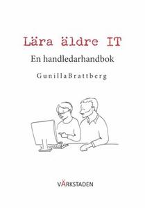Lära äldre IT (e-bok) av Gunilla Brattberg