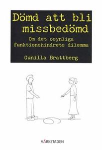 Dömd att bli missbedömd (e-bok) av Gunilla Brat