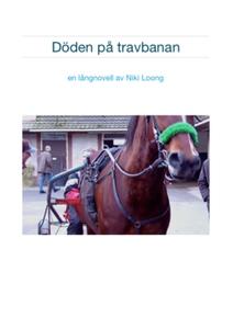 Döden på travbanan, e-bok (e-bok) av Niki Loong