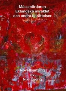 Mässmördaren, Eklundska miraklet m fl (e-bok) a