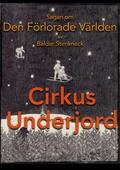 Sagan om Den Förlorade Världen - Cirkus Underjord