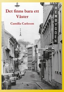 Det finns bara ett Väster (e-bok) av Camilla Ca