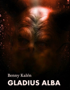 Gladius Alba (e-bok) av Benny Kalén