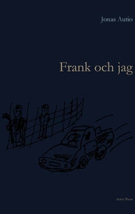 Frank och jag (e-bok) av Jonas Autio