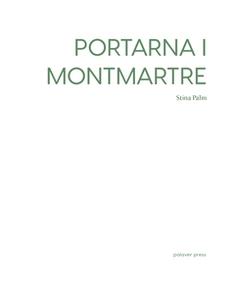Portarna i Montmartre (e-bok) av Stina Palm