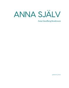 Anna själv (e-bok) av Anna Smedberg Bondesson