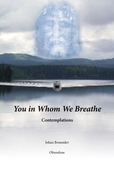 You in Whom We Breathe