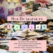 Hur Du Skapar En Vision