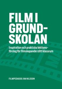 Film i grundskolan (e-bok) av Jim Nilsson