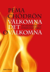 Välkomna det ovälkomna (e-bok) av Pema Chödrön