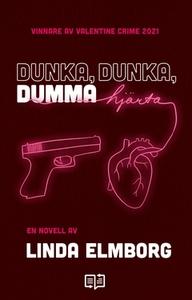 Dunka, dunka, dumma hjärta (e-bok) av Linda Elm
