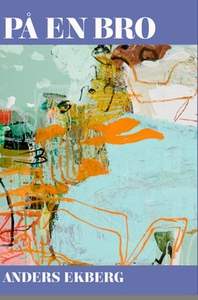 På en bro (e-bok) av Anders Ekberg