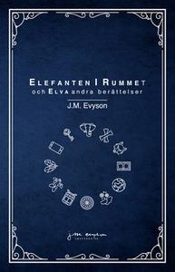 Elefanten i rummet och elva andra berättelser (