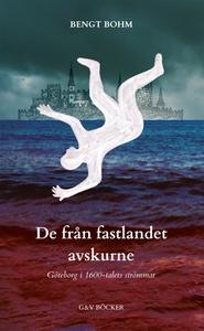 De från fastlandet avskurne (e-bok) av Bengt Bo