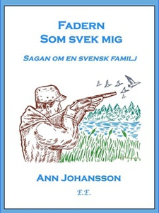 Fadern som svek mig (e-bok) av Ann Johansson