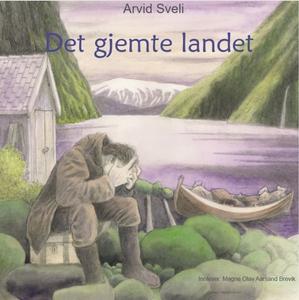 Det gjemte landet (lydbok) av Arvid Sveli