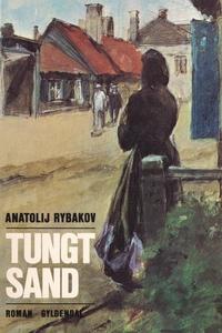 Tungt sand (e-bog) af Anatoly Rybakov