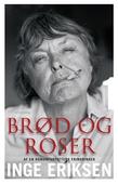 Brød og roser. Af en romanforfatters erindringer. 1
