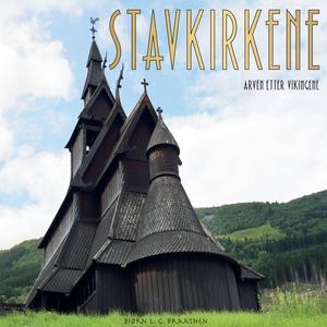 Stavkirkene - arven etter vikingene (ebok) av