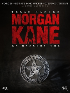 Morgan Kane 5: En Rangers Ære (ebok) av Louis