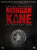 Morgan Kane 5: En Rangers Ære