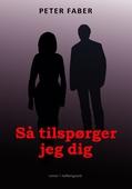 SÅ TILSPØRGER JEG DIG