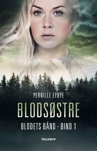 Blodets bånd #1: Blodsøstre (e-bog) af Pernille Eybye