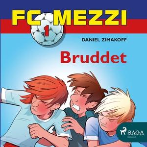 FC Mezzi 1 - Bruddet (lydbok) av Daniel Zimak