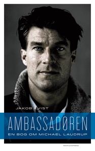 Ambassadøren (e-bog) af Jakob Kvist