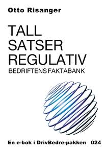 Tall, satser, regulativ - Bedriftens faktaban