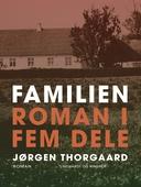 Familien. Roman i fem dele
