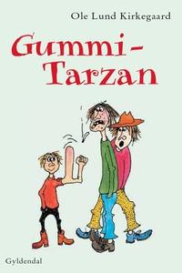 Gummi-Tarzan (e-bog) af Ole Lund Kirk